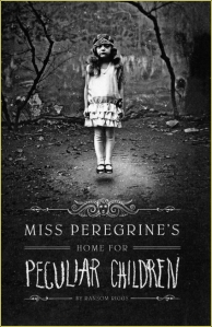 Miss Peregine's Home For Peculiar Children by Ransom Riggs